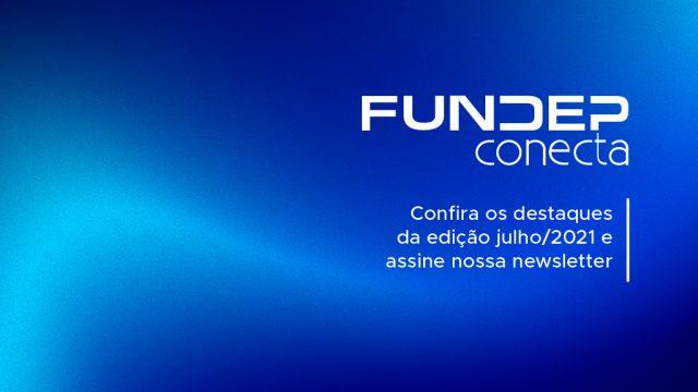 Fundep Conecta Julho 2021